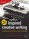 Inspired Creative Writing (eBook): 52 Brilliant Ideas from the Master Wordsmiths